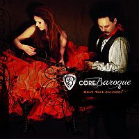 CORE BAROQUE: Only This Moment