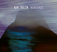 SEGLEM, Karl: Worldjazz