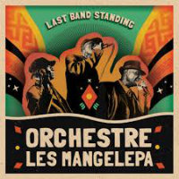 ORCHESTRE LES MANGELEPA: Last Band Standing
