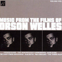 V/A: Music From The Films Of Orson Welles, Vol. 1