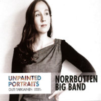 TARKIAINEN, Outi & Norrbotten Big Band: Unpainted Portraits