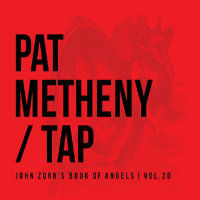 METHENY, Pat: Tap - John Zorn's Book Of Angels Vol. 20