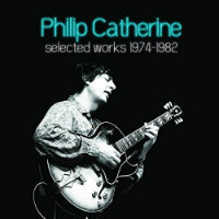 CATHERINE, Philip: Selected Works 1974–1982 (5CD)
