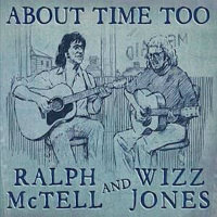McTELL, Ralph & Wizz Jones: About Time Too