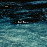 TOWNER, Ralph: My Foolish Heart