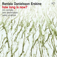 RANTALA DANIELSSON ERSKINE: How Long Is Now?