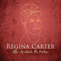 CARTER, Regina: Ella: Accentuate The Positive (2LP)