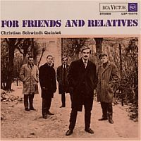 SCHWINDT, Christian Quintet: For Friends And Relatives
