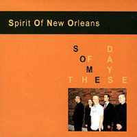 SPIRIT OF NEW ORLEANS: Some Of These Days