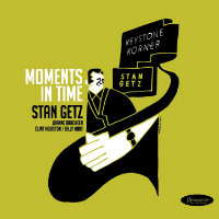 GETZ, Stan: Moments In Time