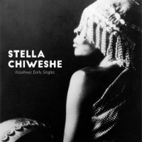 CHIWESHE, Stella: Kasahwa – The Early Singles (LP)
