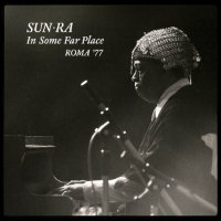 SUN RA: In Some Far Place (2CD)