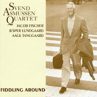 ASMUSSEN, Svend Quartet: Fiddling Around