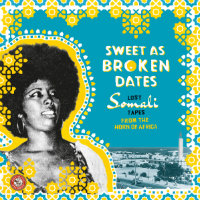 V/A: Sweet As Broken Dates – Lost Somali Tapes From The Horn Of Africa (2LP)