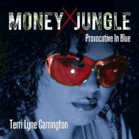 CARRINGTON, Terri Lyne: Money Jungle - Provocative In Blue