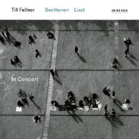 FELLNER, Till: In Concert – Beethoven / Liszt
