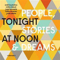 TONIGHT AT NOON: People, Stories & Dreams (LP)
