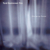 GUSTAVSEN, Tord Trio: Changing Places