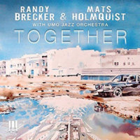 BRECKER, Randy & Mats Holmquist with UMO Jazz Orchestra: Together