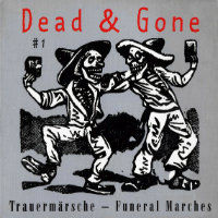 V/A: Dead & Gone #1 - Trauermärsche - Funeral Marches