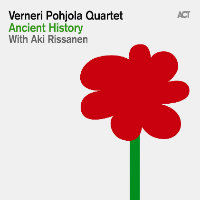 POHJOLA, Verneri Quartet: Ancient History