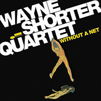 SHORTER, Wayne Quartet: Without A Net