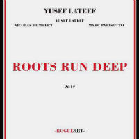 LATEEF, Yusef: Roots Run Deep